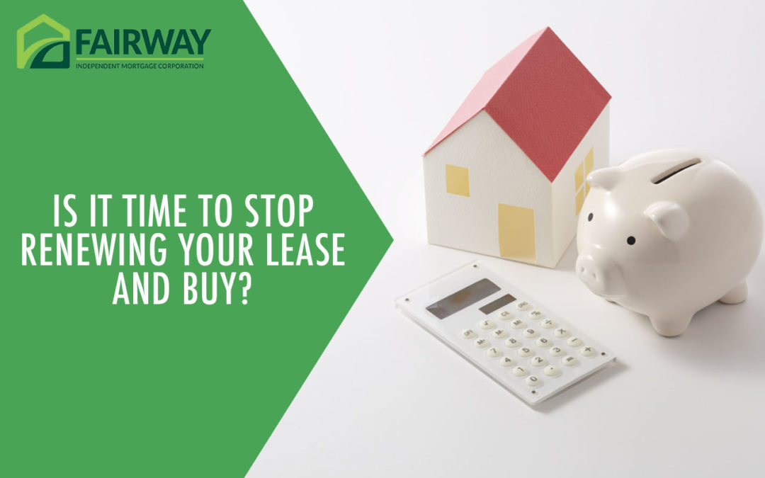 Is it Time to Stop Renewing Your Lease and Buy?