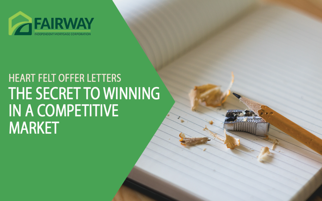 Heartfelt Offer Letters. The Secret to Winning in a Competitive Market.