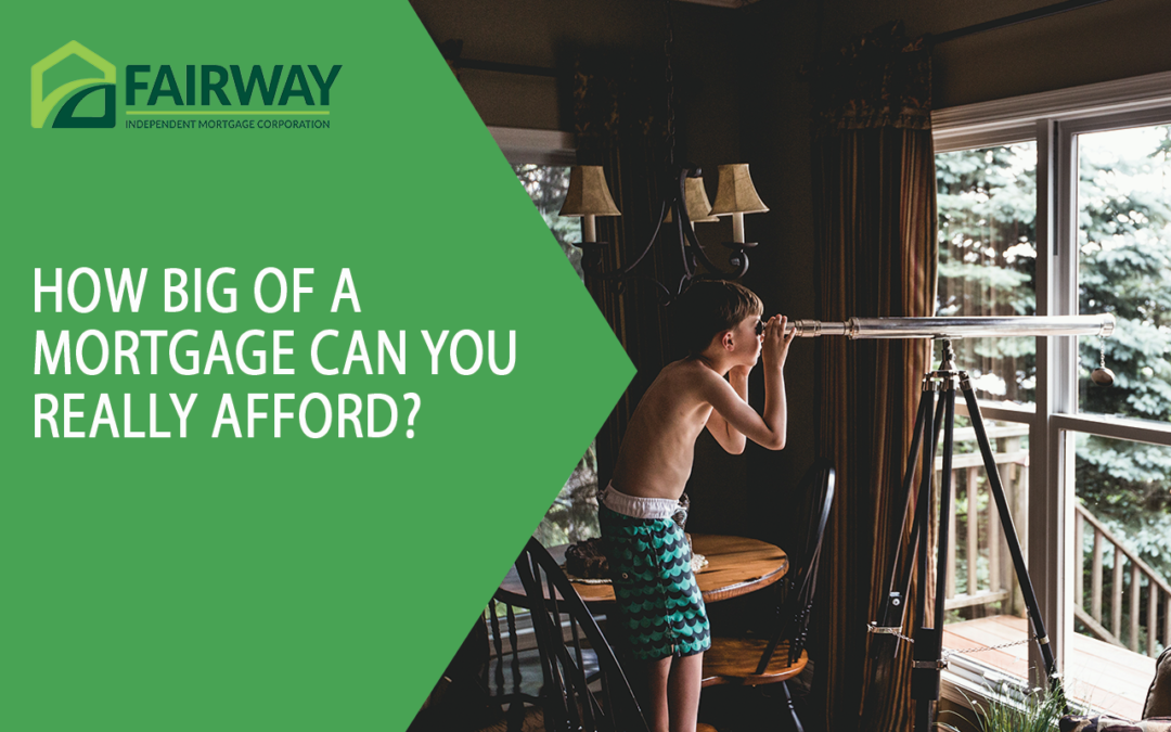 How Big of a Mortgage Can You Really Afford?