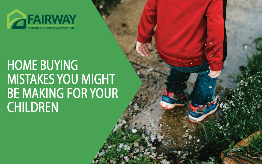 Home Buying Mistakes You Might Be Making For Your Children