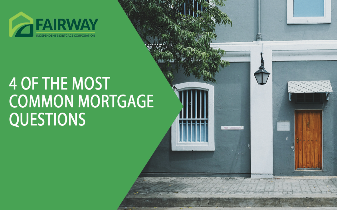 4 of the Most Common Mortgage Questions
