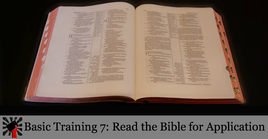Basic Training 7: Read the Bible for Application
