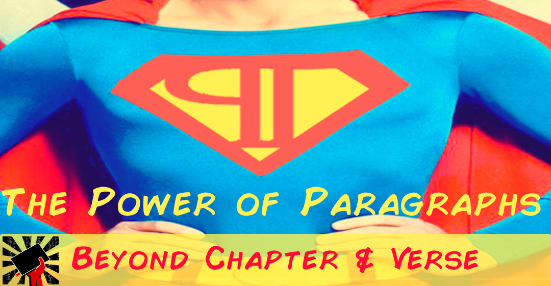 The Power of Paragraphs: Beyond Chapter and Verse