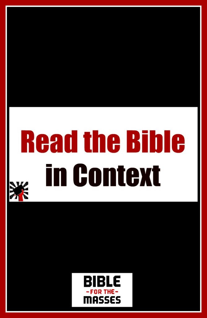 How do you find meaning in the bible? Context, context, context. It is the passage's context that supplies meaning.
