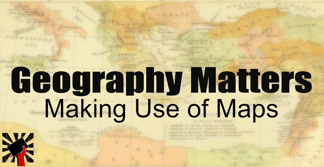 Geography Matters: Making Use of Maps