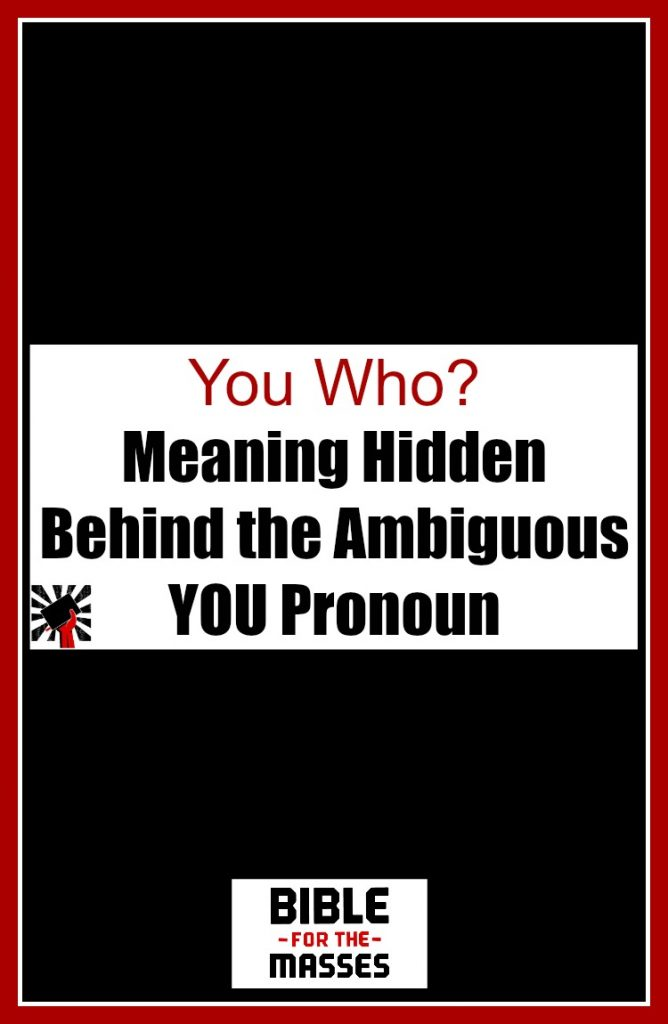 Learn why we must distinguish between the second person singular pronoun and the second person plural pronoun when we study the Bible.