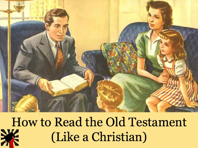 How to Read the Old Testament (Like a Christian)