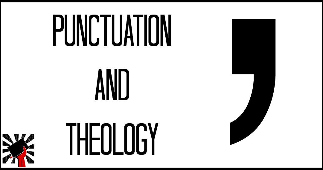 Punctuation and Theology