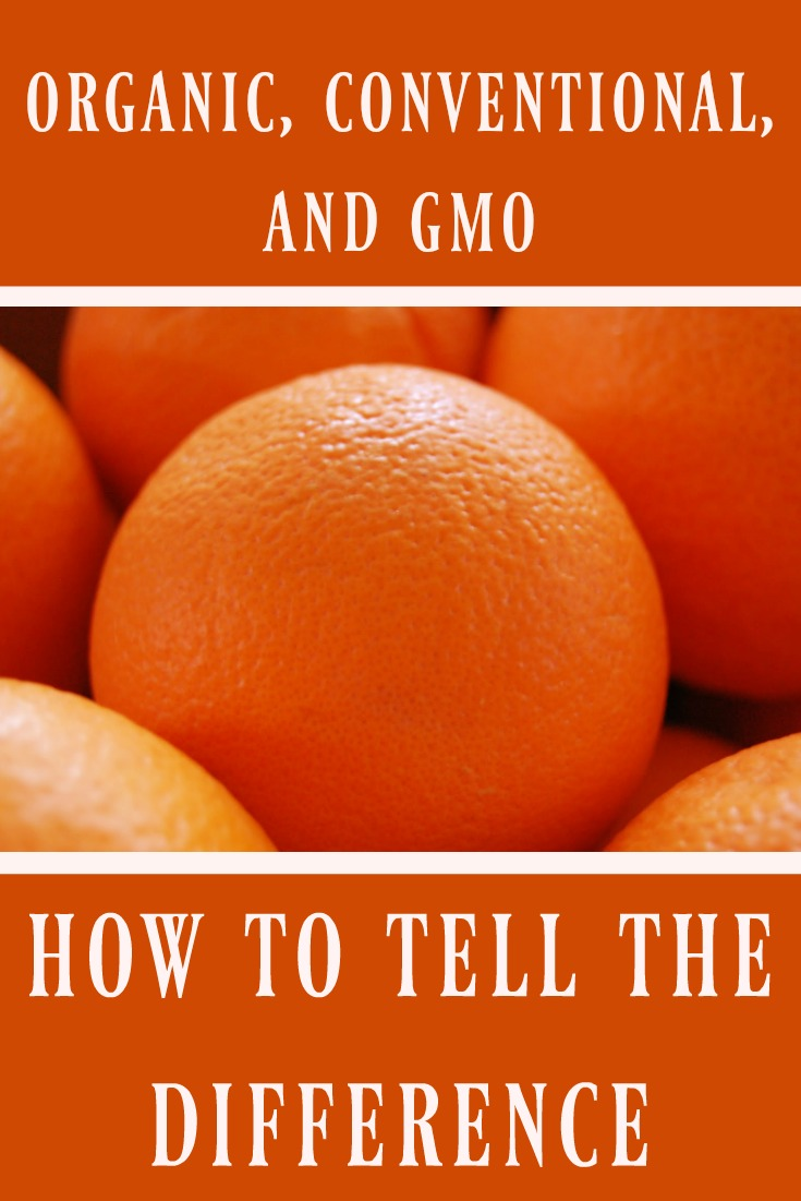 Organic, Conventional, and GMO - How to Tell The Difference