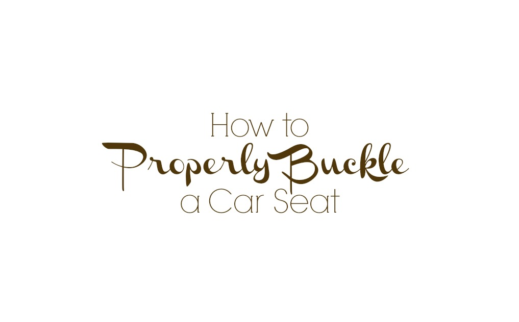 How to Properly Buckle a Car Seat