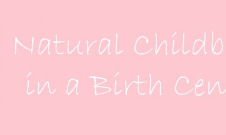 Natural Childbirth in a Birth Center
