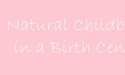 Natural Childbirth in a Birth Center