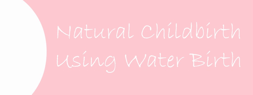 Natural Childbirth Using Water Birth