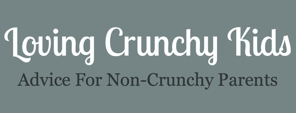 Loving Crunchy Kids, Advice for Non-Crunchy Parents – Part 2