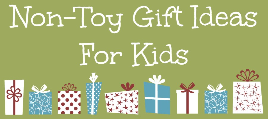 Non-Toy Gift Ideas for Kids