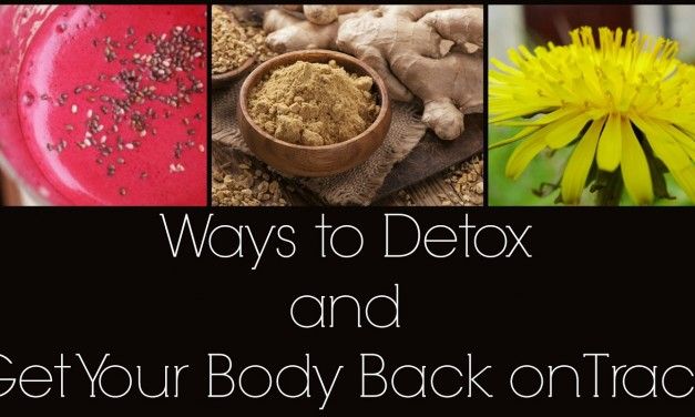 Ways to Detox and Get Your Body Back on Track