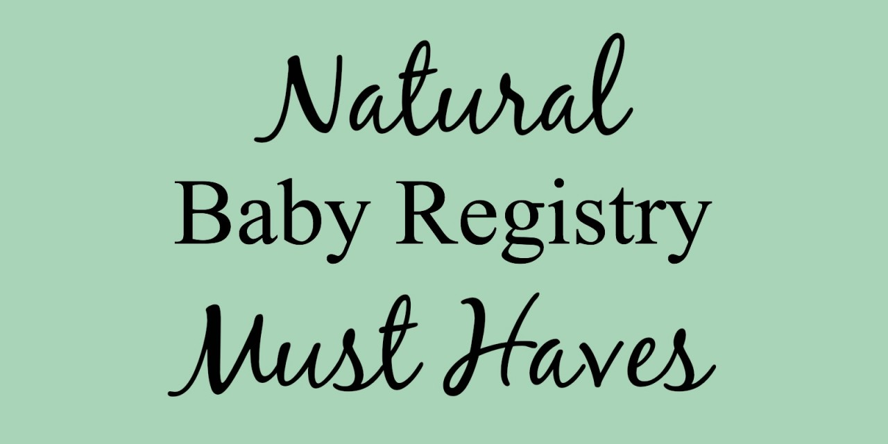 Natural Baby Registry Must Haves