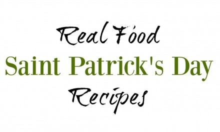 Real Food Saint Patrick's Day Recipes
