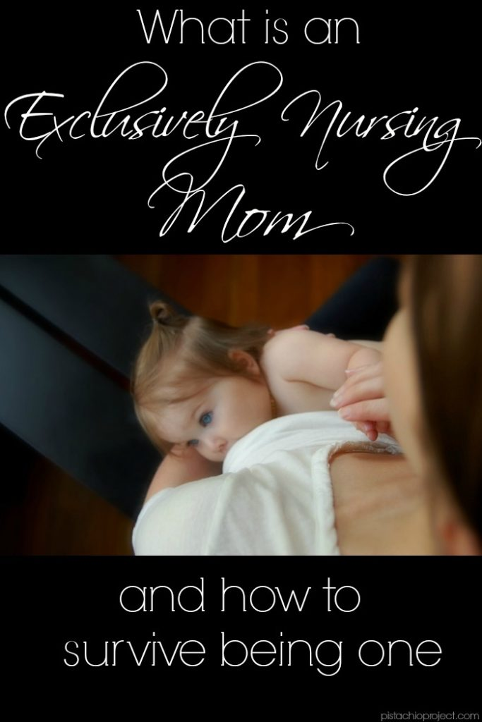 What is an Exclusive Nursing Mom and How to Survive Being One - Why isn't there more awareness about this? I always thought I was alone in exclusively nursing.