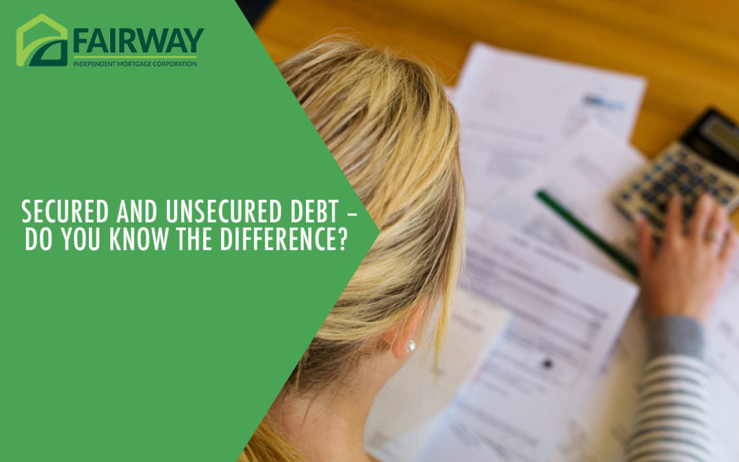 Secured and Unsecured Debt – Do You Know the Difference?