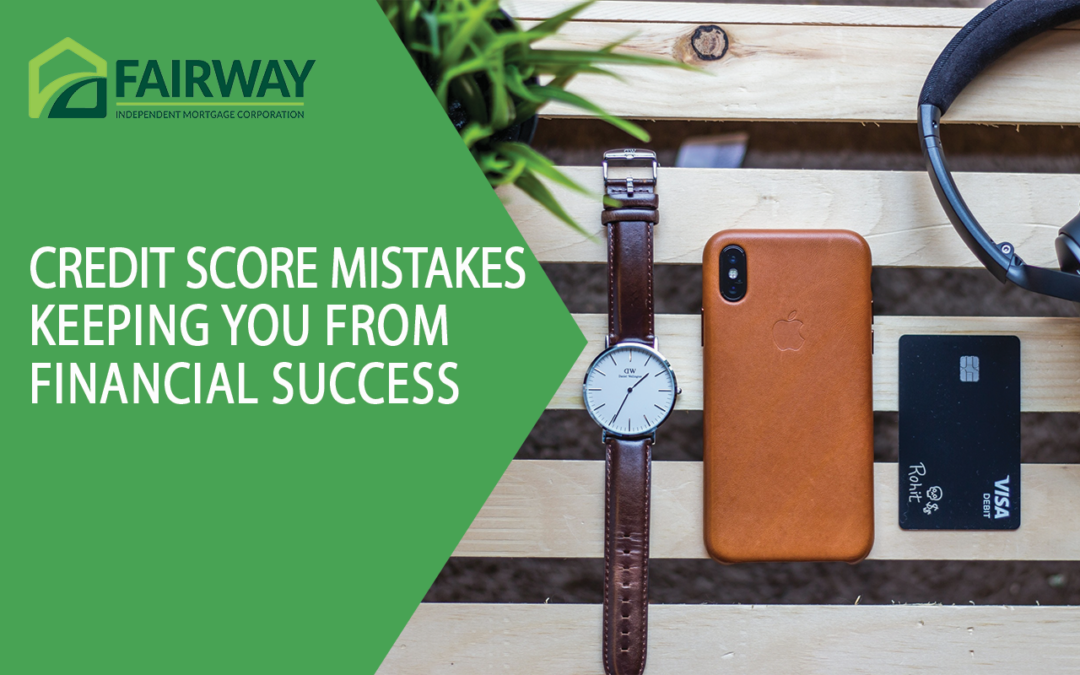 Credit Score Mistakes Keeping You from Financial Success