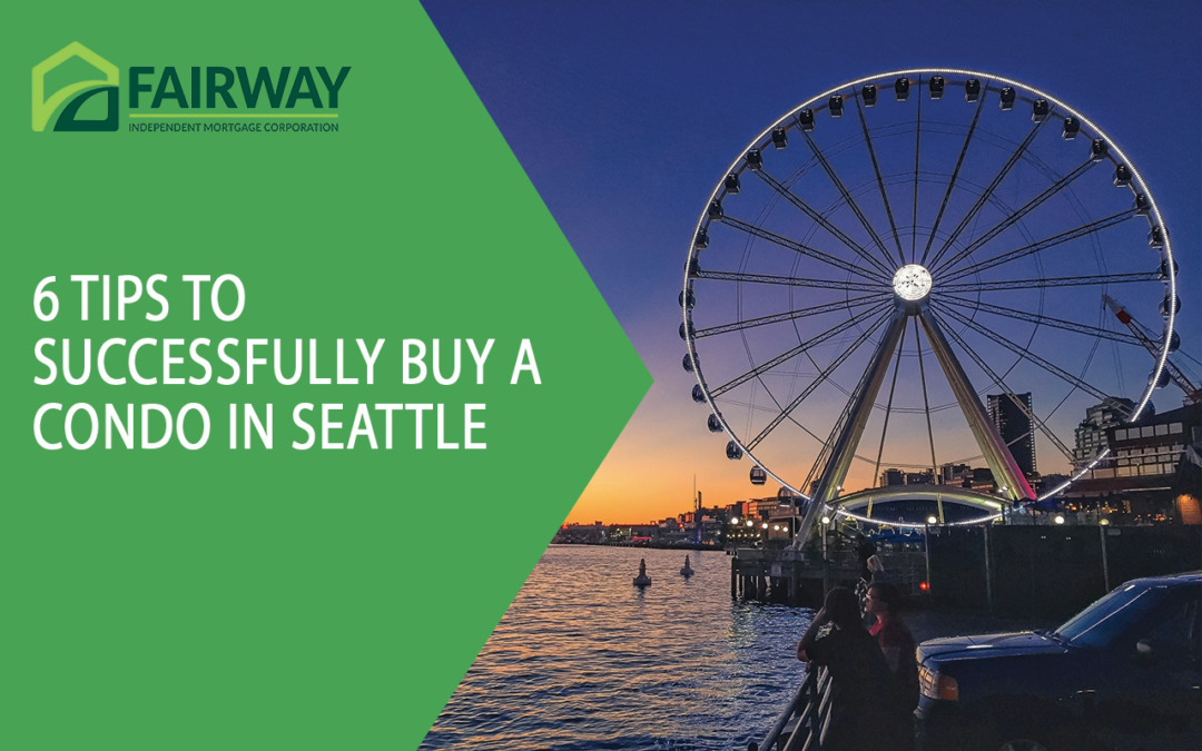 6 Tips to Successfully Buy a Condo in Seattle