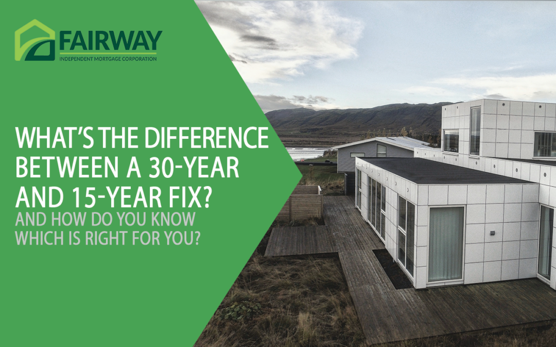 What's the difference between a 30-year and 15-year fix?