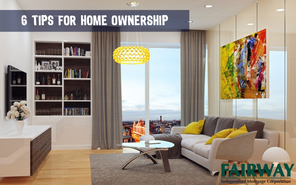 6 tips for home ownership