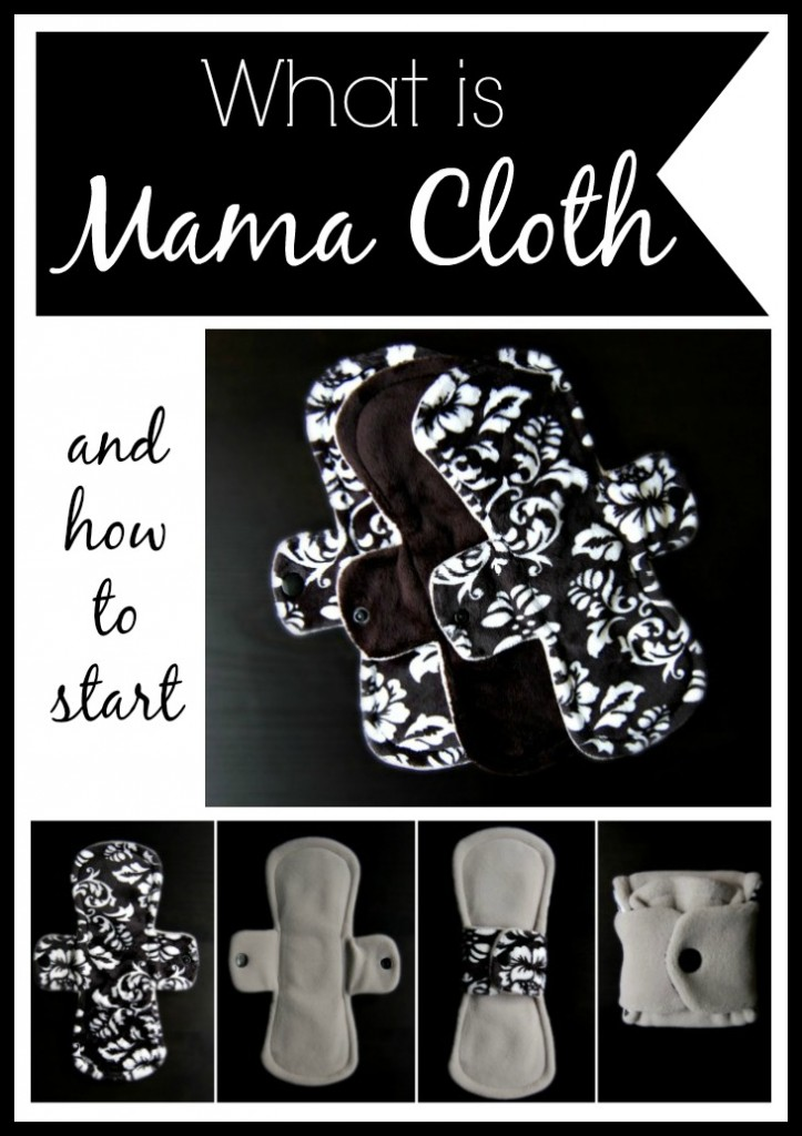 What is Mama Cloth? Why should you switch to Mama Cloth? How do you start?