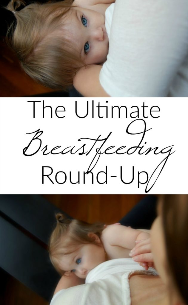 The Ultimate Breastfeeding Round-Up - Love this! So many great breastfeeding posts all in one place!